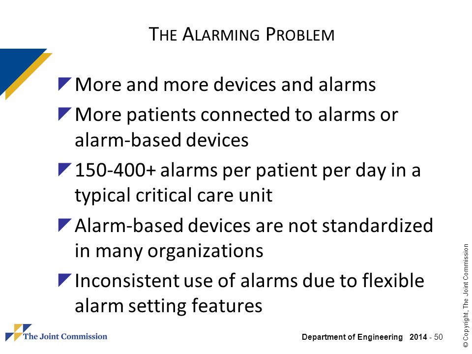 The Alarming Problem More and more devices and alarms. More patients connected to alarms or alarm-based devices.