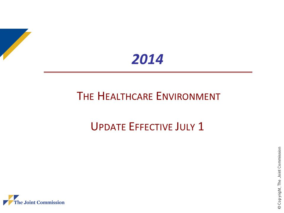 2014 The Healthcare Environment Update Effective July 1