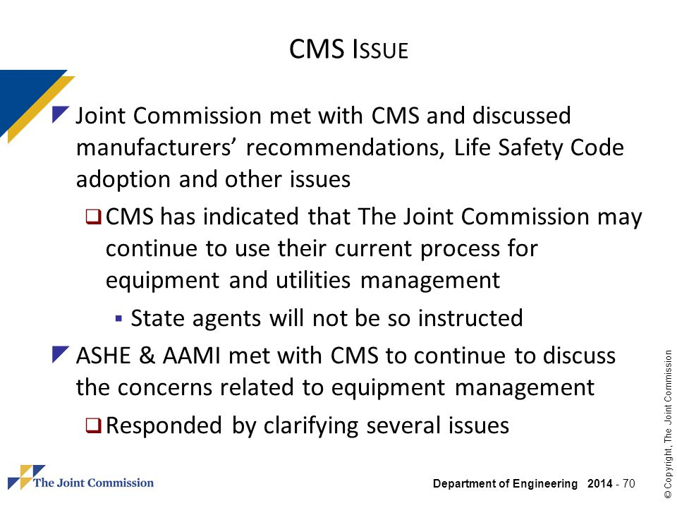 CMS Issue Joint Commission met with CMS and discussed manufacturers' recommendations, Life Safety Code adoption and other issues.