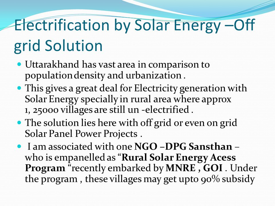 Electrification by Solar Energy –Off grid Solution