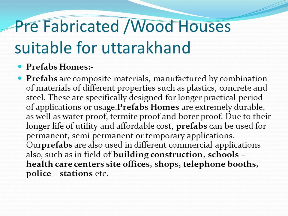 Pre Fabricated /Wood Houses suitable for uttarakhand