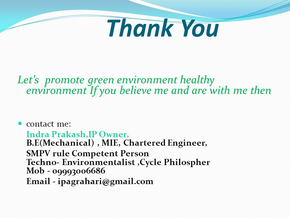 Thank You Let's promote green environment healthy environment If you believe me and are with me then.