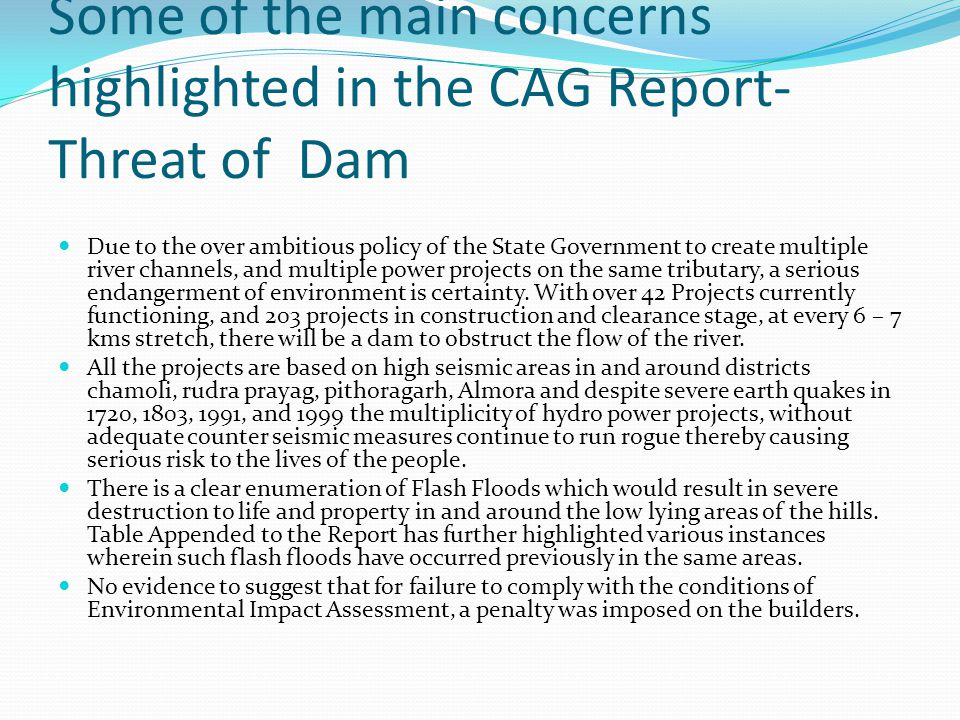 Some of the main concerns highlighted in the CAG Report- Threat of Dam
