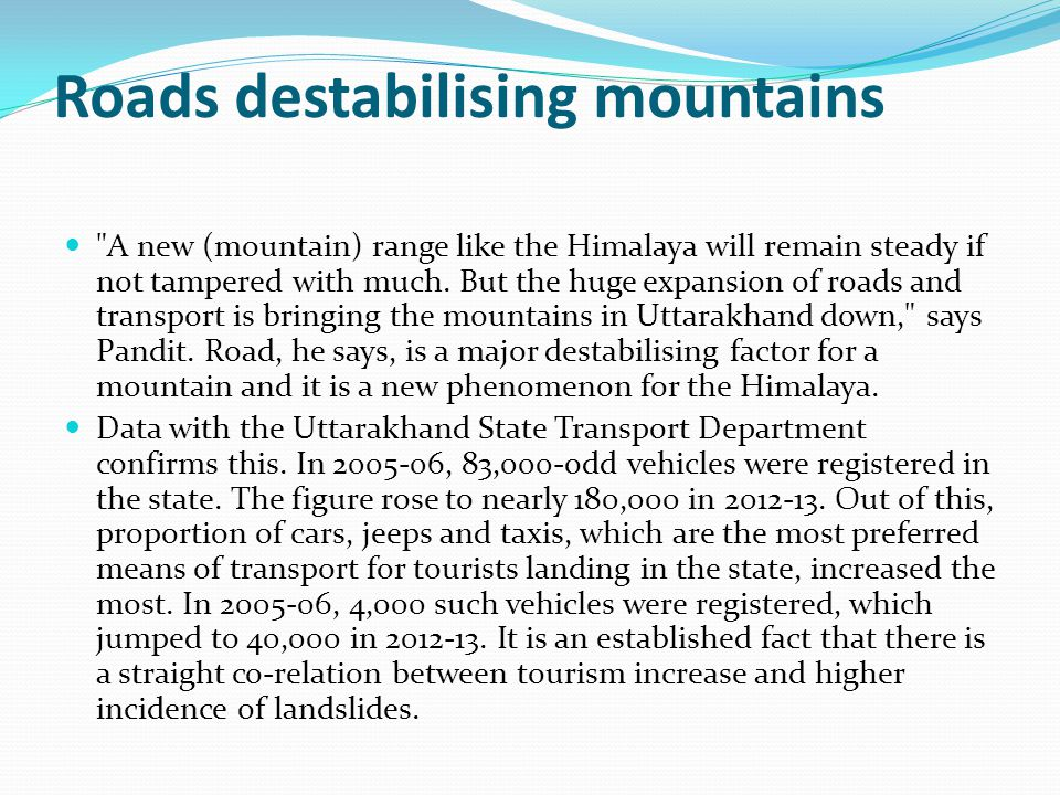 Roads destabilising mountains