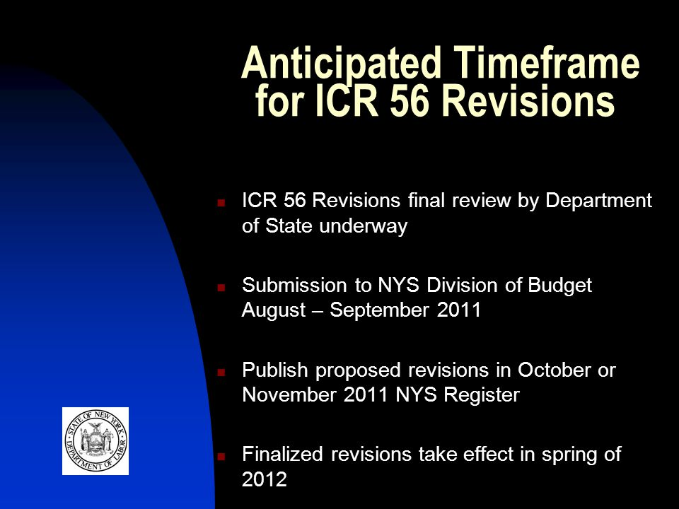 Anticipated Timeframe for ICR 56 Revisions