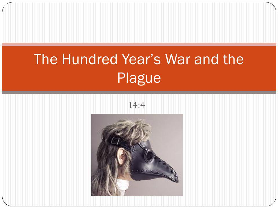 The Hundred Year's War and the Plague
