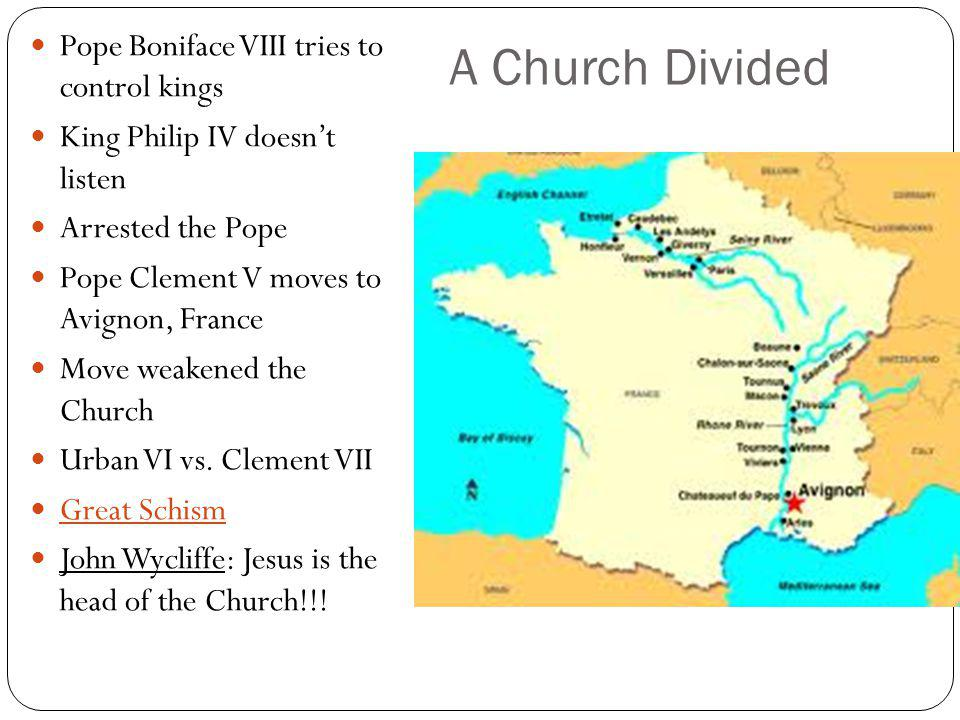 A Church Divided Pope Boniface VIII tries to control kings