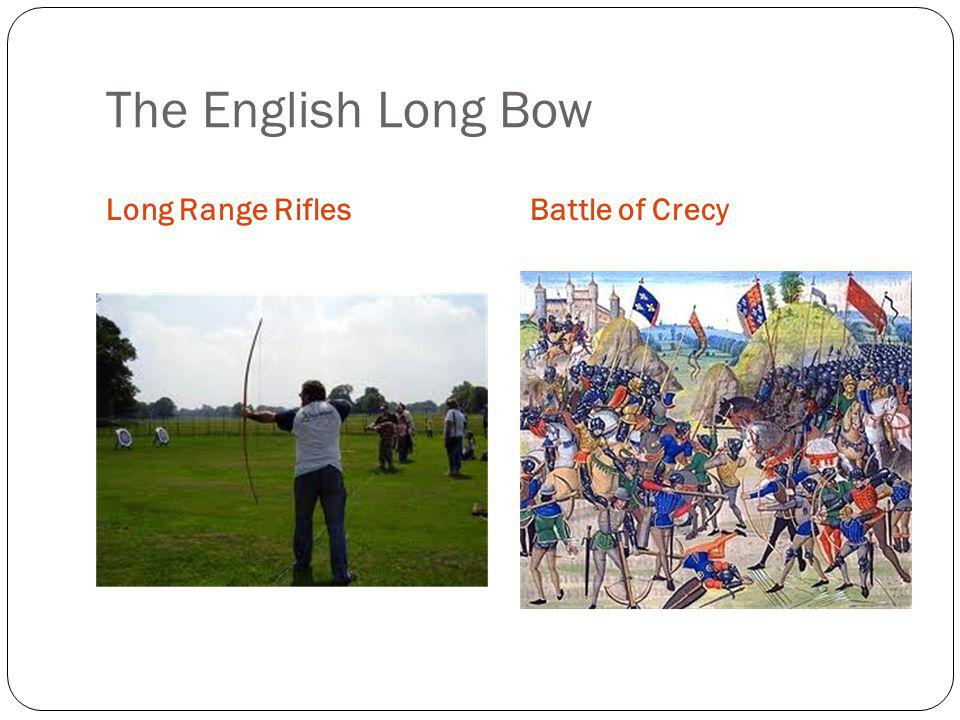 The English Long Bow Long Range Rifles Battle of Crecy
