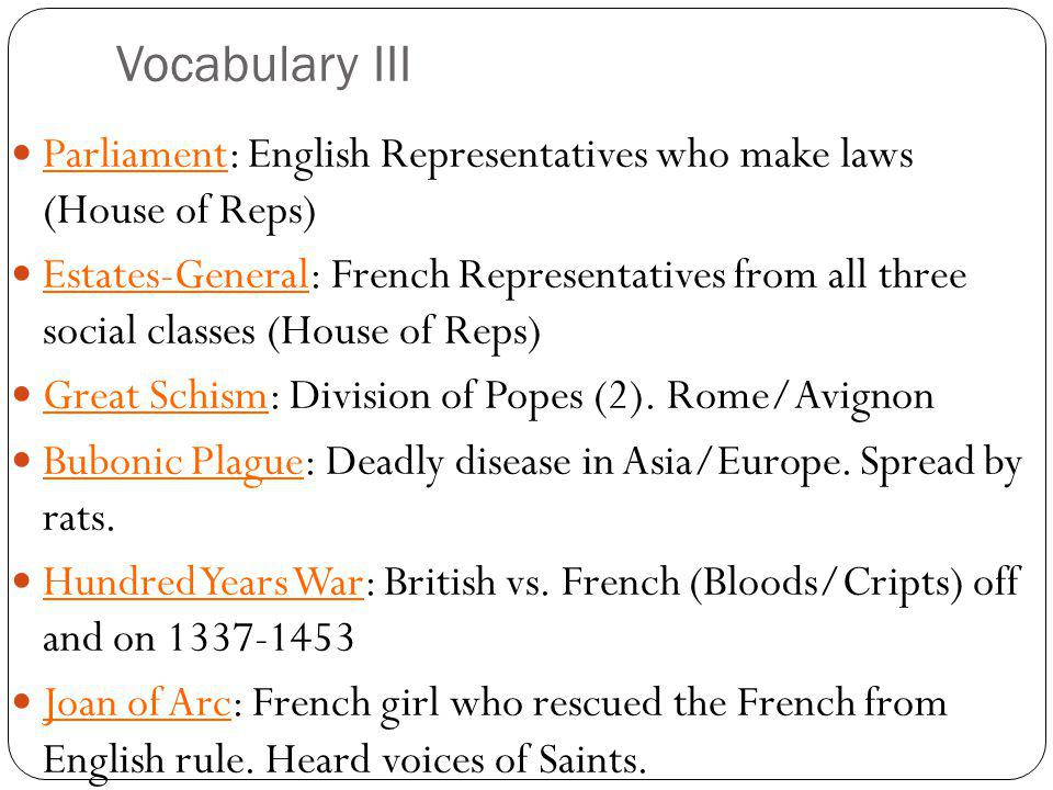 Vocabulary III Parliament: English Representatives who make laws (House of Reps)