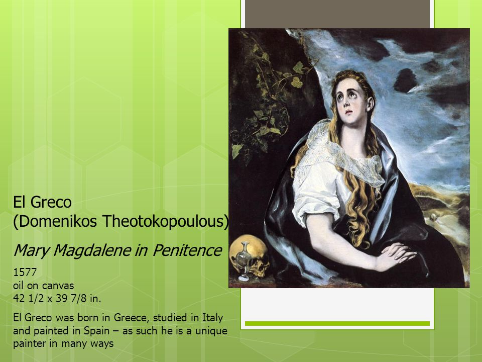 El Greco (Domenikos Theotokopoulous) Mary Magdalene in Penitence