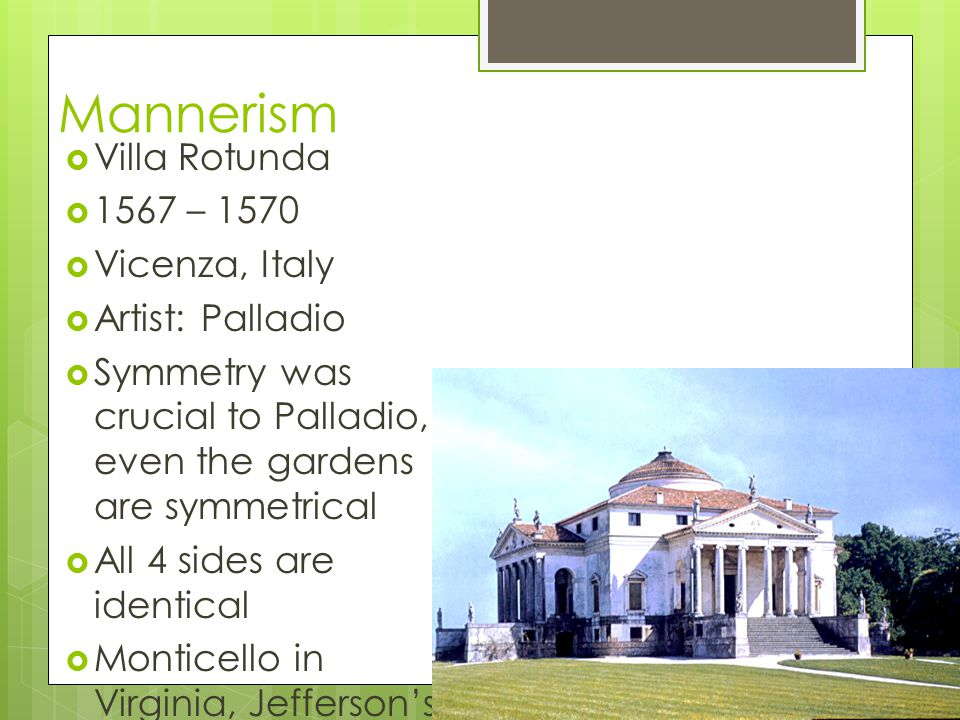 Mannerism Villa Rotunda 1567 – 1570 Vicenza, Italy Artist: Palladio