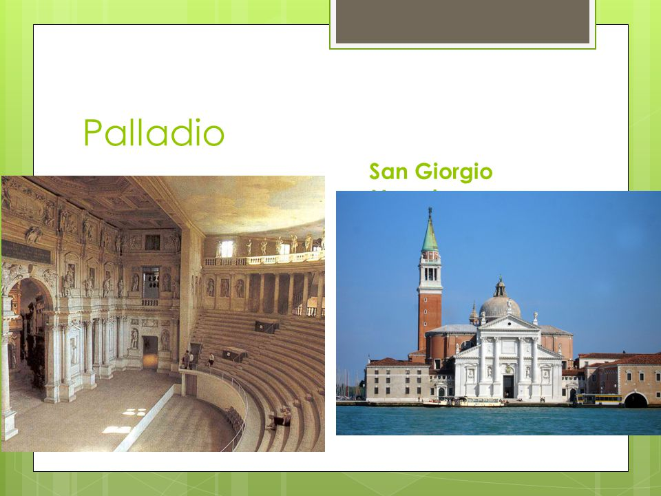 Palladio Teatro Olimpico San Giorgio Maggiore