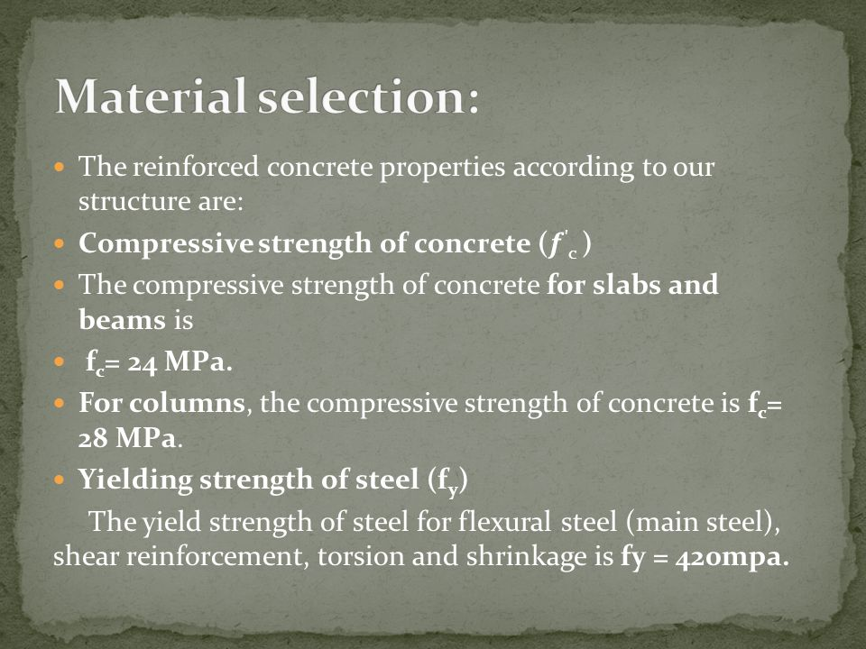 Material selection: The reinforced concrete properties according to our structure are: Compressive strength of concrete (𝒇 c )