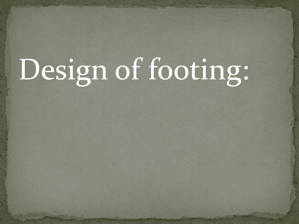 Design of footing: