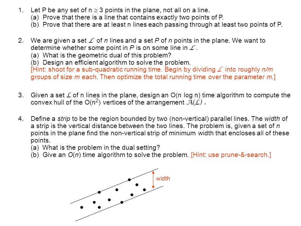 Let P be any set of n  3 points in the plane, not all on a line
