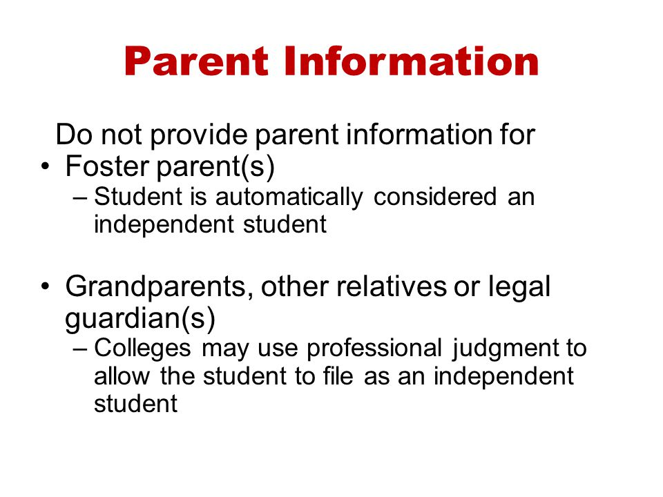 Parent Information Do not provide parent information for
