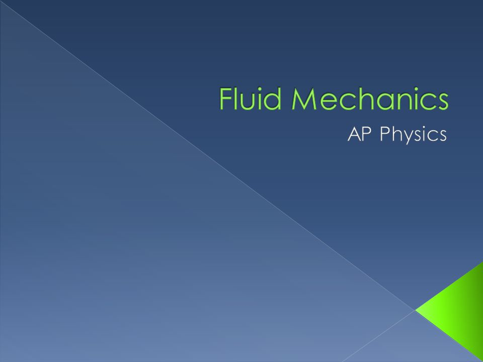 Fluid Mechanics AP Physics