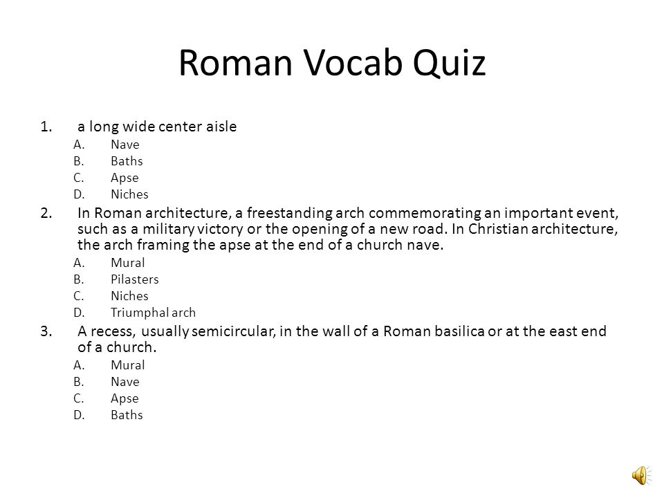 Roman Vocab Quiz a long wide center aisle