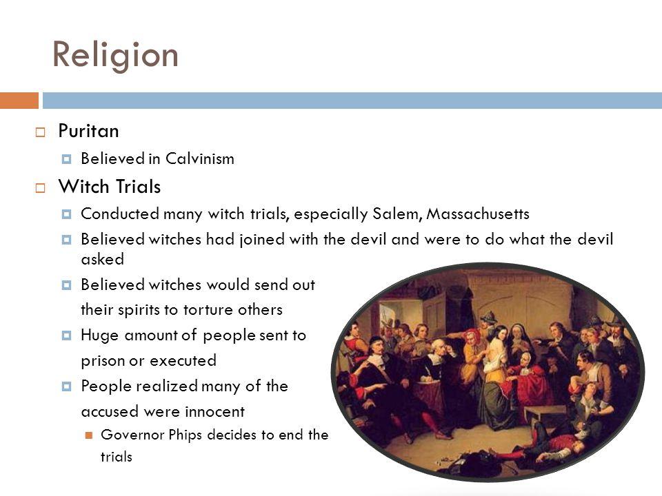 Religion Puritan Witch Trials Believed in Calvinism
