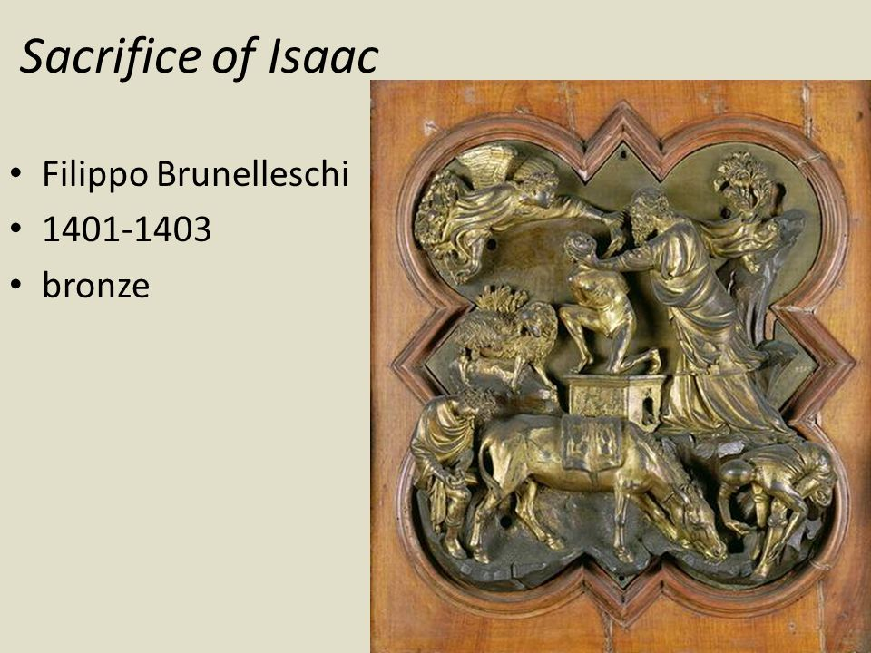 Sacrifice of Isaac Filippo Brunelleschi 1401-1403 bronze