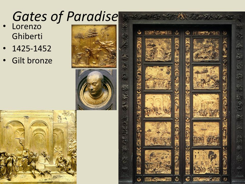 Gates of Paradise Lorenzo Ghiberti 1425-1452 Gilt bronze
