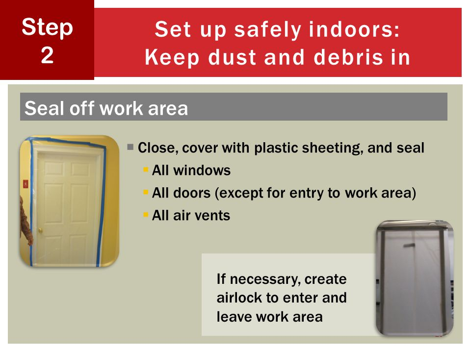 Set up safely indoors: Keep dust and debris in