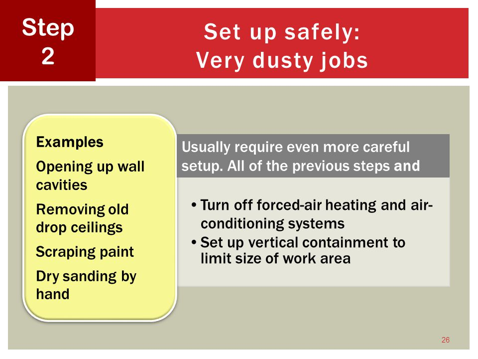 Set up safely: Very dusty jobs