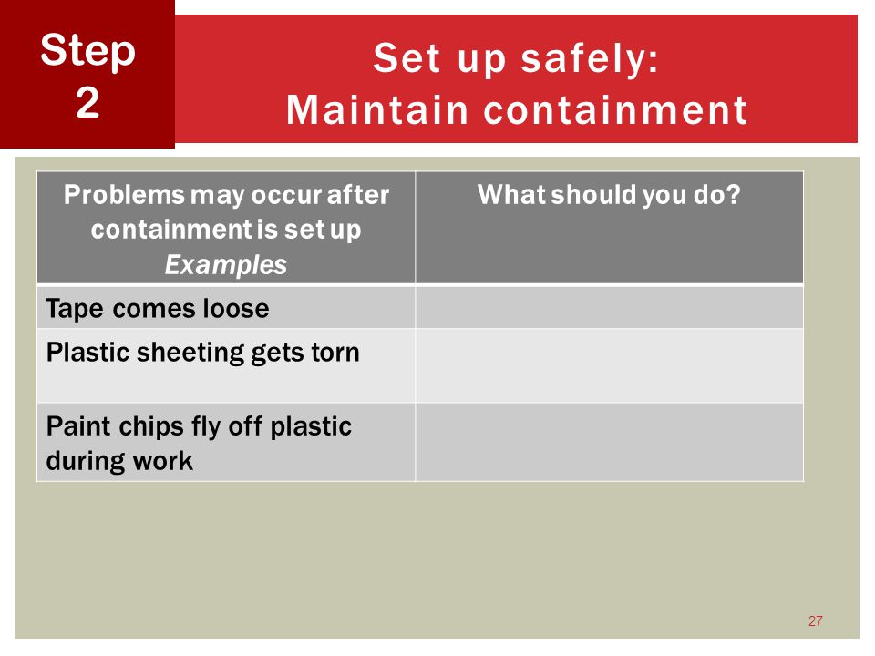 Set up safely: Maintain containment