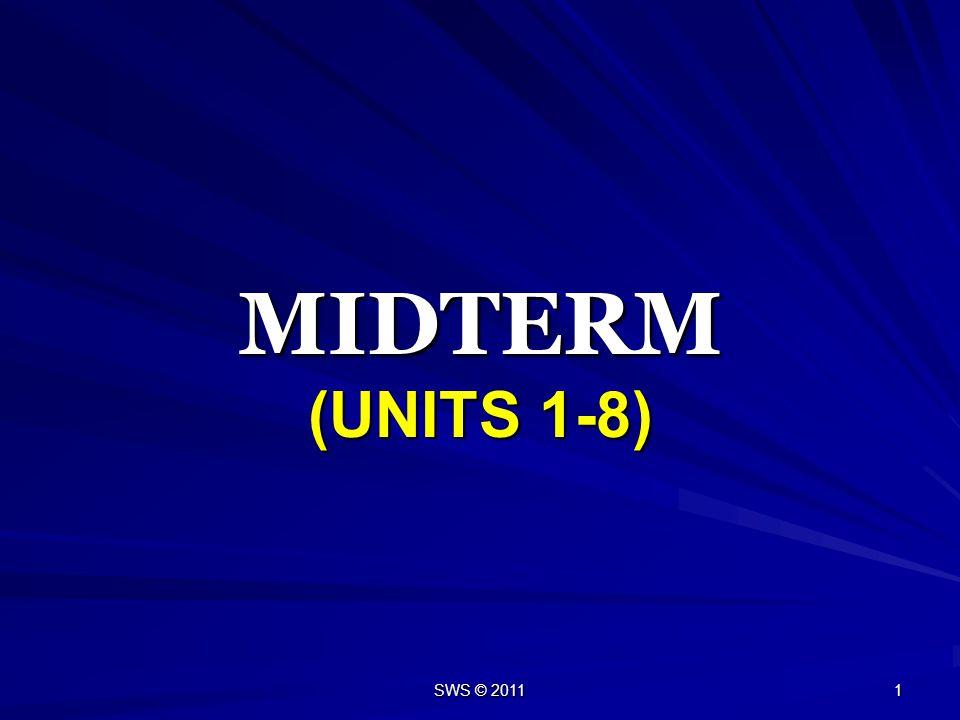 MIDTERM (UNITS 1-8) SWS © 2011