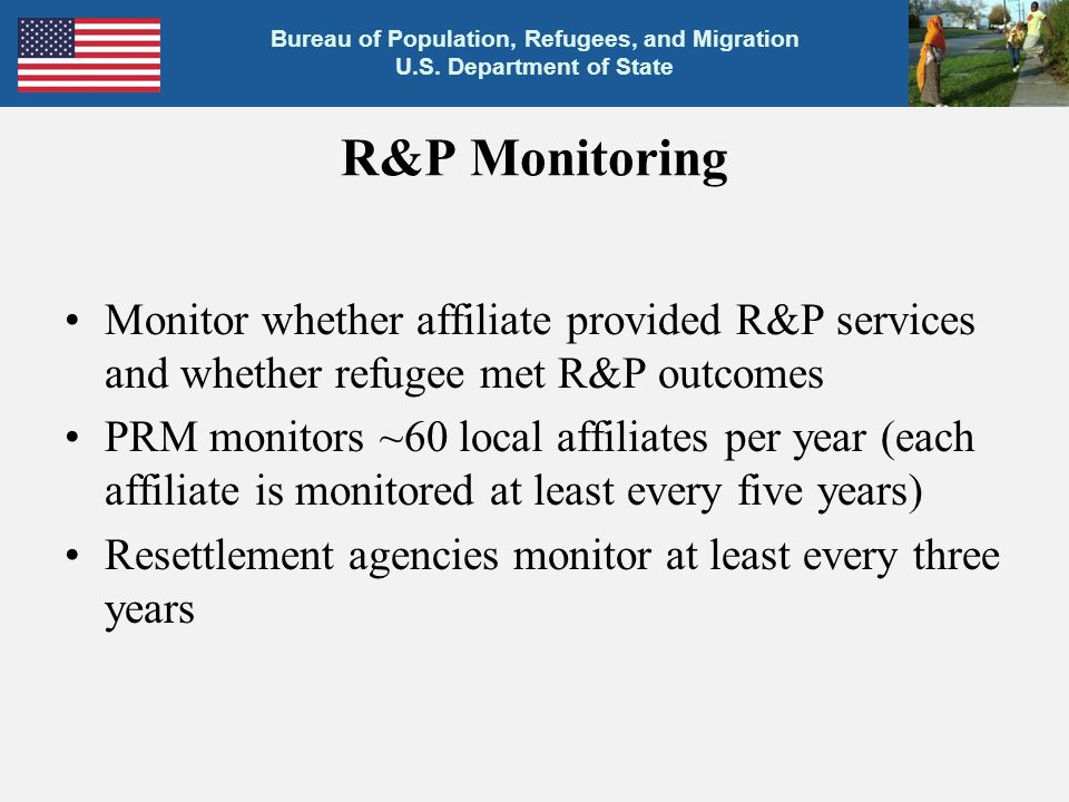 R&P Monitoring Monitor whether affiliate provided R&P services and whether refugee met R&P outcomes.