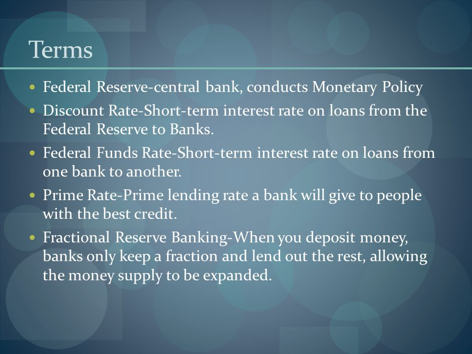 Terms Federal Reserve-central bank, conducts Monetary Policy