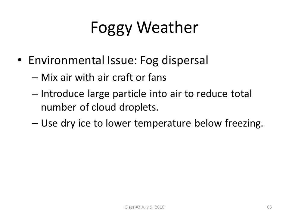Foggy Weather Environmental Issue: Fog dispersal