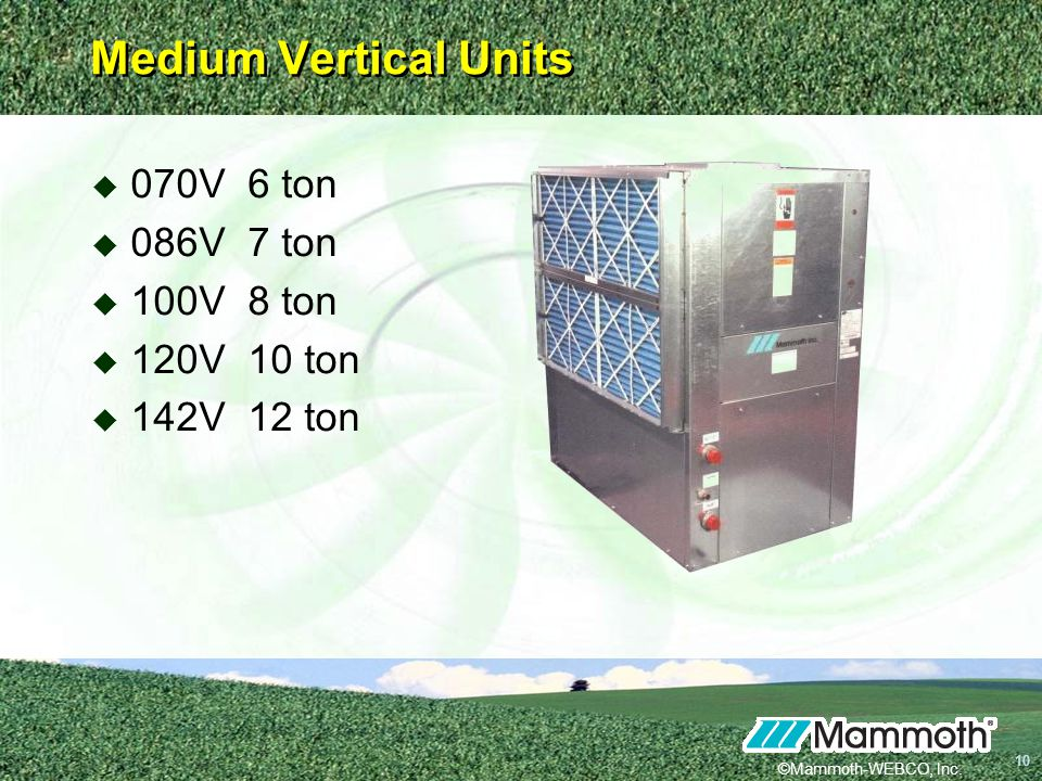 Medium Vertical Units 070V 6 ton 086V 7 ton 100V 8 ton 120V 10 ton