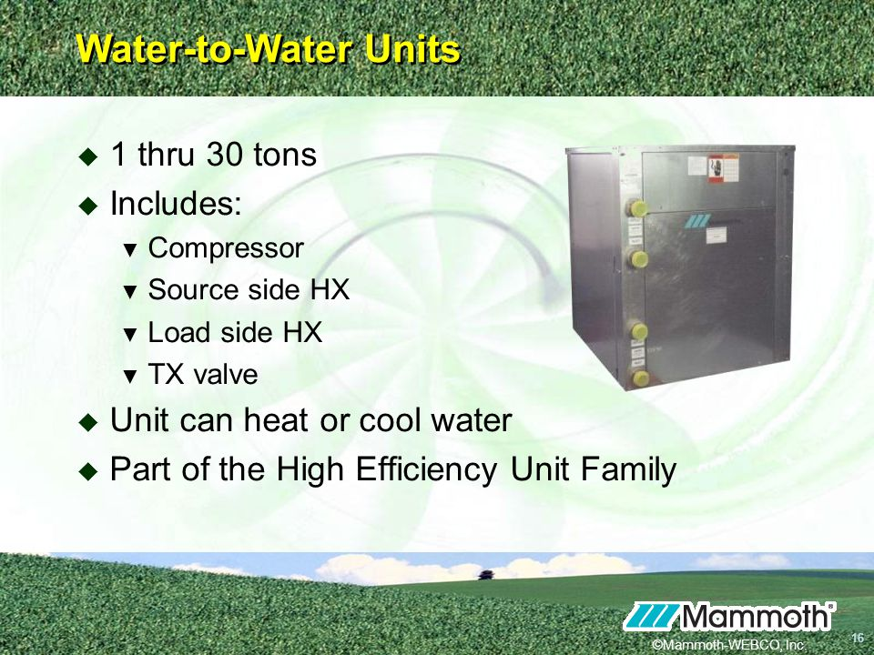 Water-to-Water Units 1 thru 30 tons Includes: