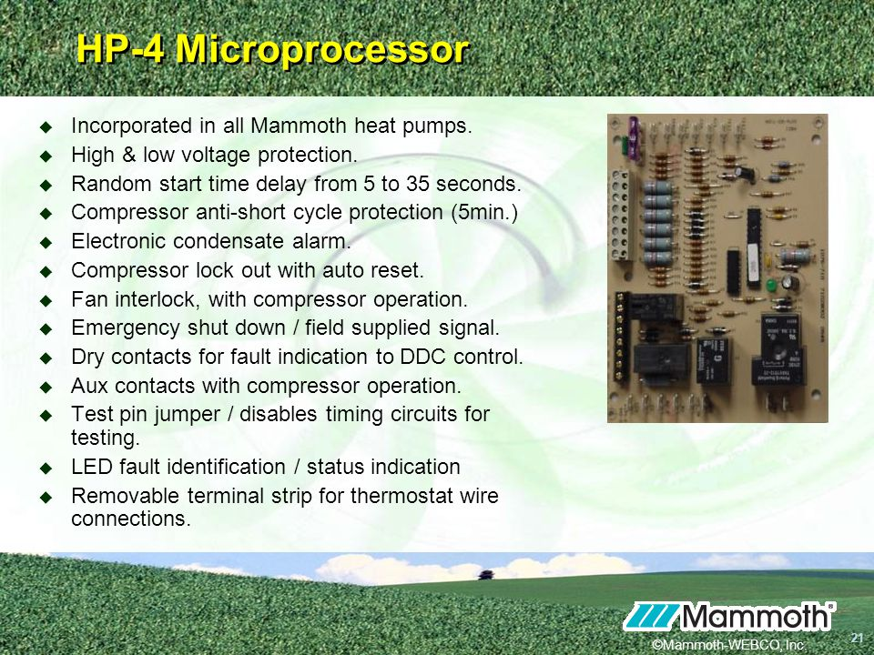 HP-4 Microprocessor Incorporated in all Mammoth heat pumps.
