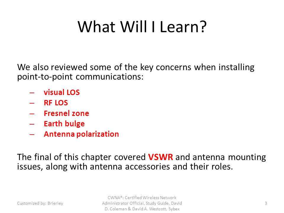 What Will I Learn We also reviewed some of the key concerns when installing point-to-point communications: