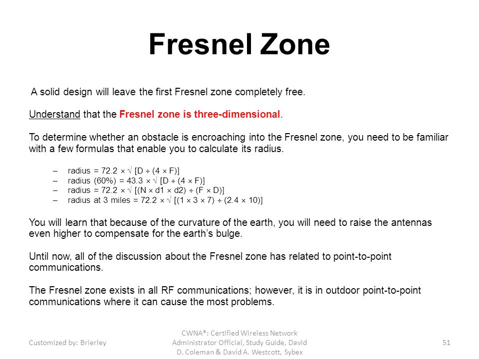 Fresnel Zone A solid design will leave the first Fresnel zone completely free. Understand that the Fresnel zone is three-dimensional.