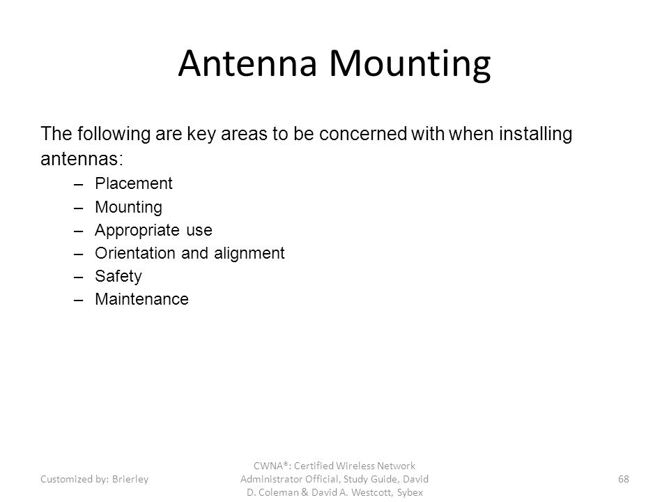 Antenna Mounting The following are key areas to be concerned with when installing antennas: Placement.