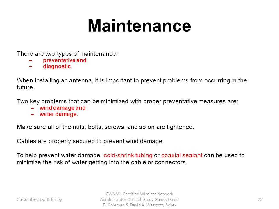 Maintenance There are two types of maintenance: