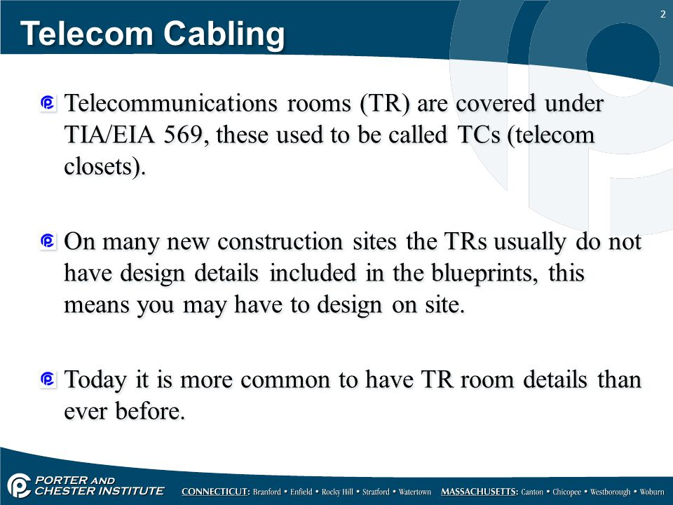 Telecom Cabling Telecommunications rooms (TR) are covered under TIA/EIA 569, these used to be called TCs (telecom closets).