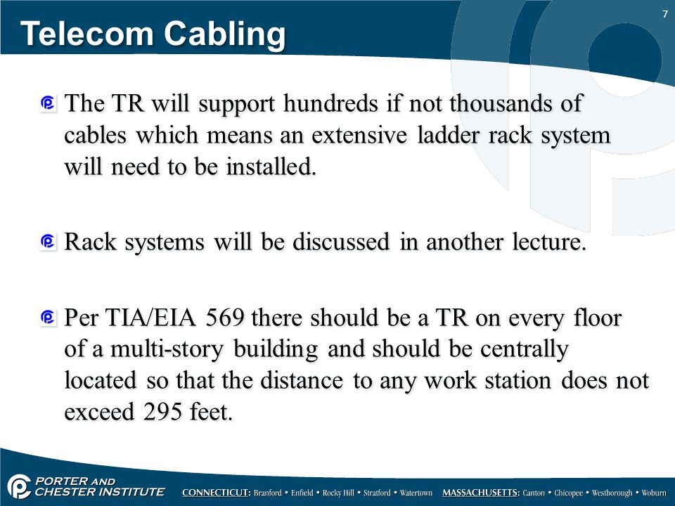Telecom Cabling The TR will support hundreds if not thousands of cables which means an extensive ladder rack system will need to be installed.