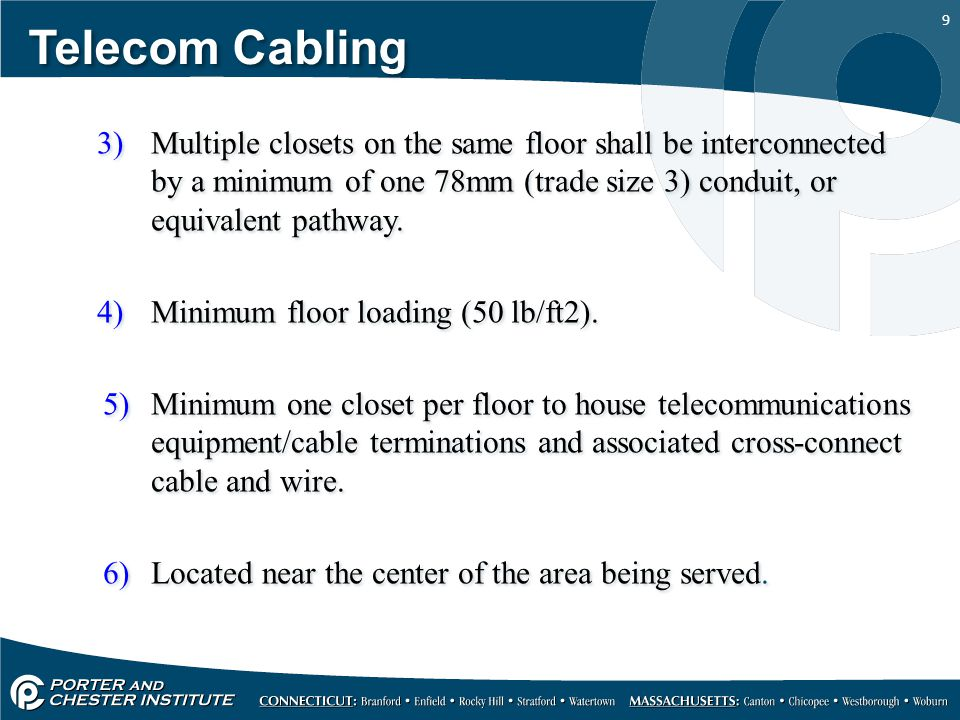 Telecom Cabling Multiple closets on the same floor shall be interconnected by a minimum of one 78mm (trade size 3) conduit, or equivalent pathway.