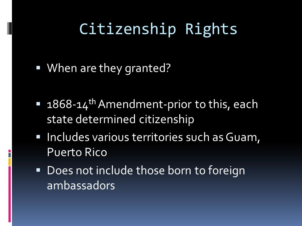 Citizenship Rights When are they granted