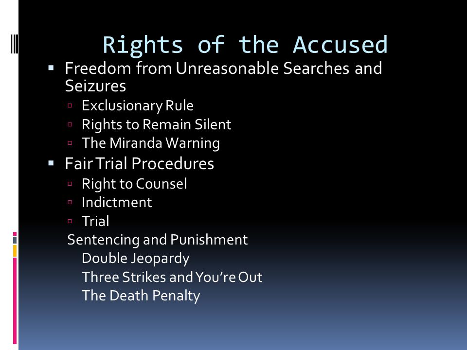 Rights of the Accused Freedom from Unreasonable Searches and Seizures
