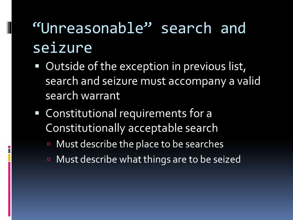 Unreasonable search and seizure
