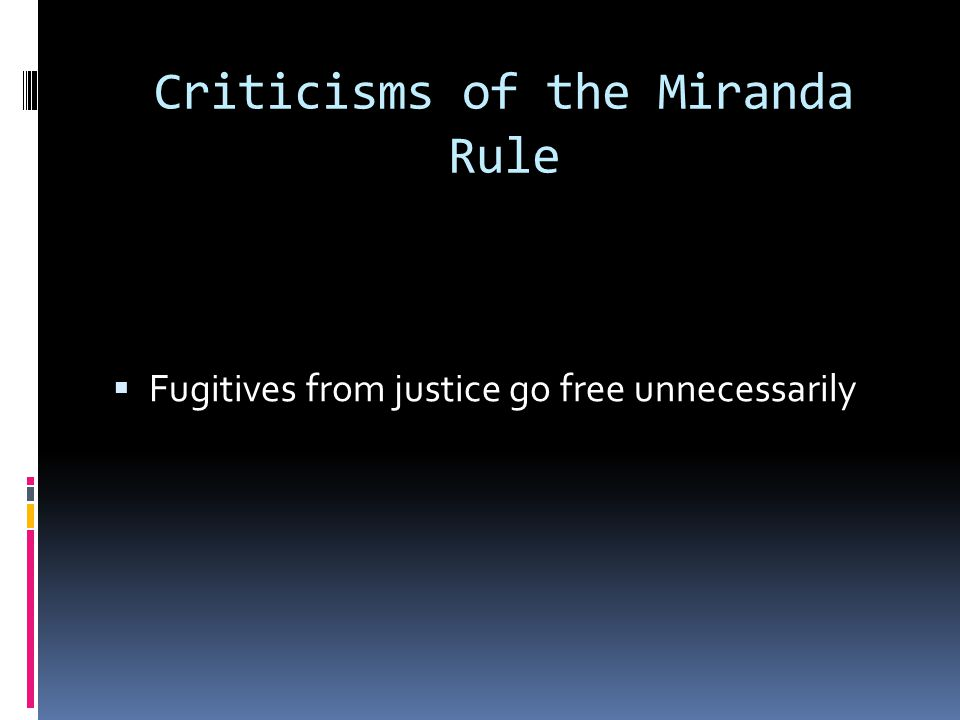 Criticisms of the Miranda Rule