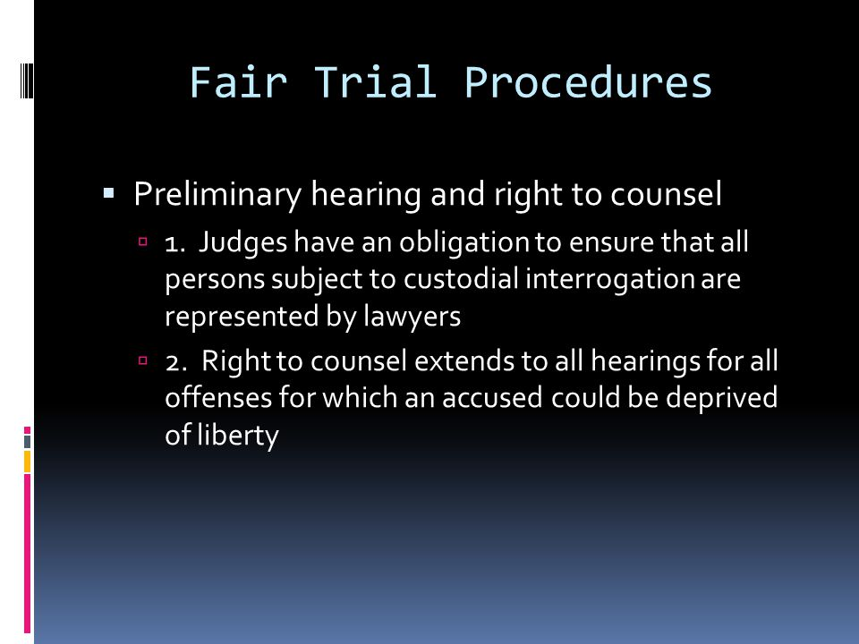 Fair Trial Procedures Preliminary hearing and right to counsel