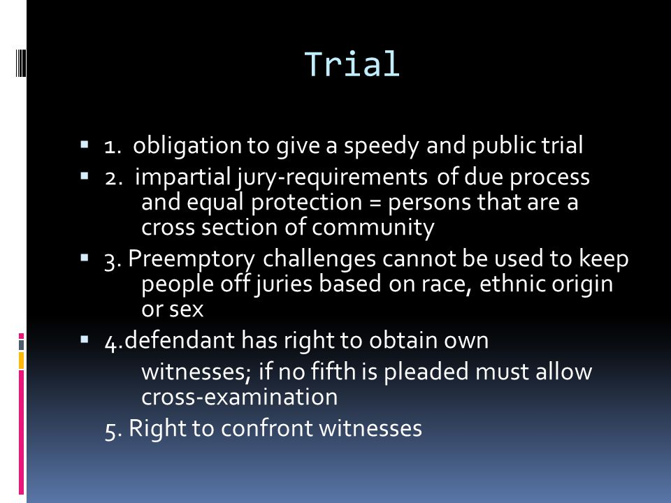 Trial 1. obligation to give a speedy and public trial
