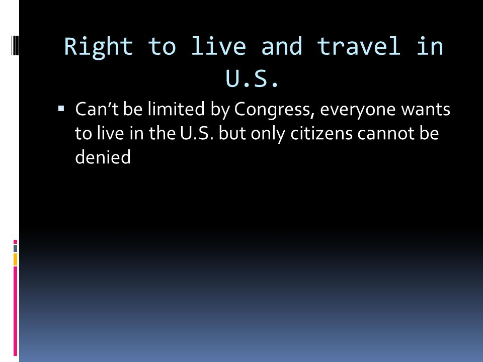 Right to live and travel in U.S.