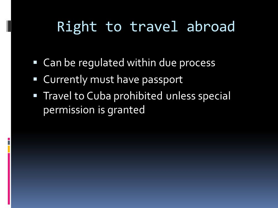 Right to travel abroad Can be regulated within due process